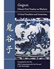 """""""Guiguzi,"""" China's First Treatise on Rhetoric: A Critical Translation and Commentary"""