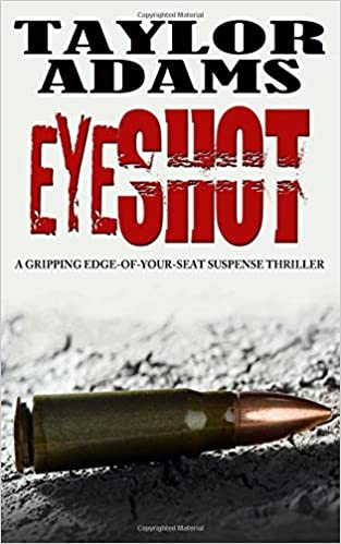 EYESHOT: a gripping edge-of-your-seat suspense thriller by Taylor Adams (2016-02-03)