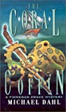 The Coral Coffin, Michael Dahl, 0743416988