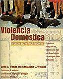 Violencia Domestica 2000 : Un Programa Integrado de Habilidades Para Hombres Latinos Con Adaptaciones Culturales - Manual Para Facilitadores de Grupos, Wexler, David B. and Welland, Christauria G., 0972144714