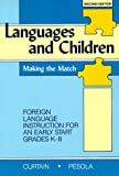 Languages and Children: Making the Match : Foreign Language Instruction for an Early Start Grades K-8