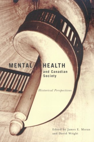 0773531394 - James Moran: Mental Health and Canadian Society: Historical Perspectives (Studies in the History of Medicine, Health and So - كتاب