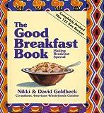 The Good Breakfast Book: Making Breakfast Special