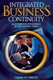 img - for Integrated Business Continuity: Maintaining Resilience in Uncertain Times book / textbook / text book