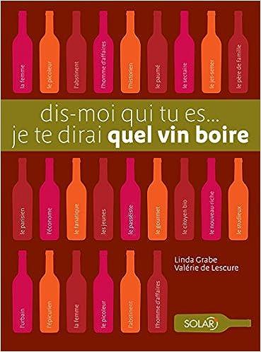 Lire un Dis-moi qui tu es, je te dirai quel vin boire pdf, epub ebook