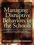 img - for Managing Disruptive Behaviors in the Schools: A Schoolwide, Classroom, and Individualized Social Learning Approach book / textbook / text book