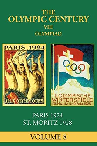 VIII Olympiad: Paris 1924, St. Moritz 1928 (The Olympic Century Book 8)