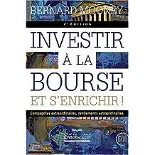 Investir à la bourse et s'enrichir! - 2e édition