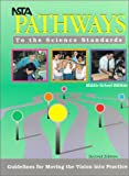 NSTA Pathways to the Science Standards : Guidelines for Moving the Vision into Practice, Middle School Edition, , 0873551664