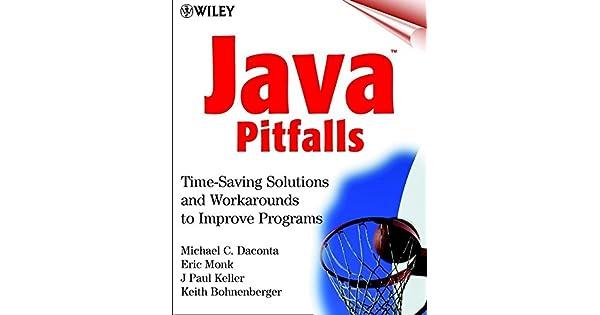 Java Pitfalls: Time-saving Solutions and Workarounds to Improve