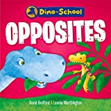 Dino-School: Opposites, David Bedford and Leonie Worthington, 1921894296