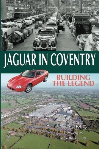 Jaguar in Coventry: Building the Legend pdf epub