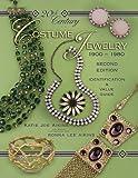 20th Century Costume Jewelry 1900-1980 : Identification & Value Guide, 2nd Edition (Identification and Value Guide)