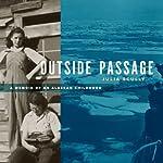 Outside Passage: A Memoir of an Alaskan Childhood | Julia Scully