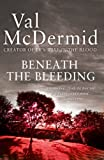 Front cover for the book Beneath the Bleeding by Val McDermid