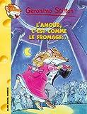 Geronimo Stilton, Tome 12 : L'amour, c'est comme le fromage...