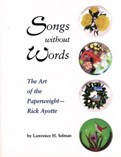 Songs Without Words: The Art of the Paperweight -- Rick ()
