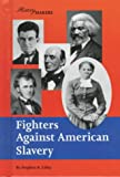 Fighters Against American Slavery, Stephen R. Lilley, 1560060360