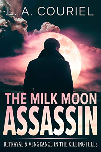 The Milk Moon Assassin by L. A. Couriel ebook deal