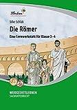Die Römer: Eine Lernwerkstatt für den Schunterricht in Klasse 3-4, Werkstattmappe