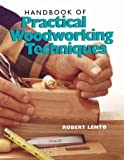 Handbook of Practical Woodworking Techniques, Robert Lento, 0806913517