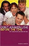 Don't Awaken Love Before the Time, David Garcia, 1889893994