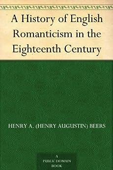 An analysis of romanticism in eighteenth century