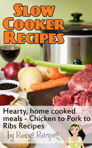Slow Cooker Recipes. Hearty, Home Cooked Meals - Chicken, Pork, Ribs and more Recipes