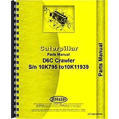 (For Caterpillar D6C Crawler Parts Manual (New) (10K7953-10K11939))