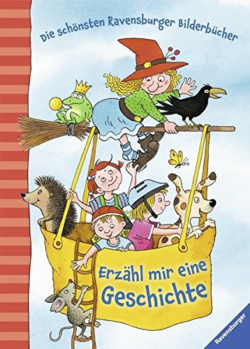 Erzähl mir eine Geschichte: Die schönsten Ravensburger Bilderbücher