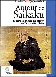 Autour de Saikaku : Le roman en Chine et au Japon aux XVIIe et XVIIIe siècles