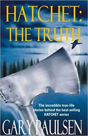 Hatchet: The Truth: The Incredible True-life Stories Behind the ...