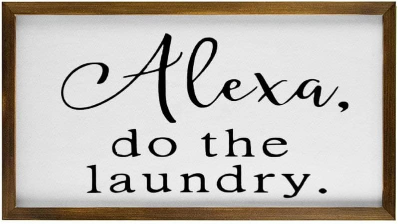 EricauBird Alexa Do The Laundry Wood Sign, Laundry Room Sign, Decorative Home Wall Art, Framed Sign for Home Wedding Party Farmhouse, Personalized Housewarming Gift, 12x22