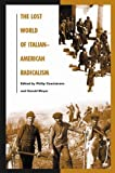 img - for The Lost World of Italian-American Radicalism (Italian and Italian American Studies) book / textbook / text book