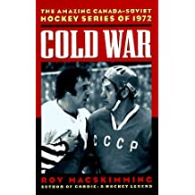 Cold war: The amazing Canada-Soviet Hockey Series of 1972