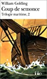 Trilogie maritime, tome 2 : Coup de semonce par William Golding