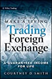 img - for How to Make a Living Trading Foreign Exchange: A Guaranteed Income for Life by Courtney Smith (2010-02-02) book / textbook / text book