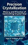 Precision Crystallization, Ingo Leubner, 1439806748