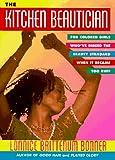 The Kitchen Beautician, Lonnice Brittenum Bonner, 0517884992
