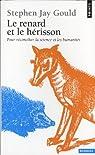 Le renard et le hérisson : Comment combler le fossé entre la science et les humanités par Gould