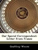 Our Special Correspondent, Geoffrey Wawro, 1288335873