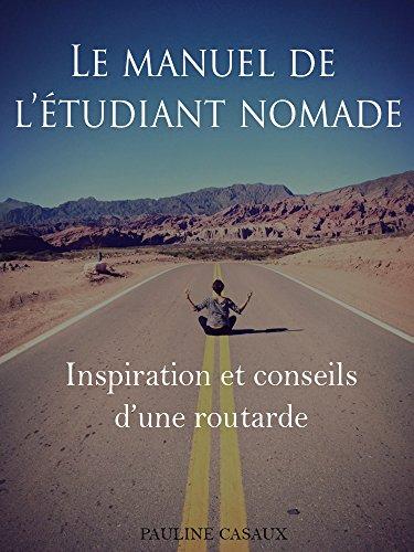 manuel de letudiant nomade inspiration et conseils dune routarde