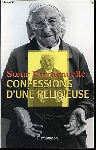 Les Confessions D Une Religieuse Soeur Emmannuelle
