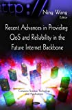 Recent Advances in Providing QoS and Reliability in the Future Internet Backbone, , 1617618586