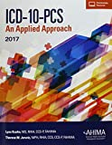 ICD-10-PCS: An Applied Approach, 2017