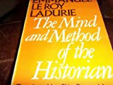The Mind and Method of the Historian, Le Roy-Ladurie, Emmanuel, 0226473252