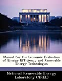 Manual for the Economic Evaluation of Energy Efficiency and Renewable Energy Technologies