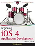 iOS 4 Application Development, Wei-Meng Lee, 0470918020