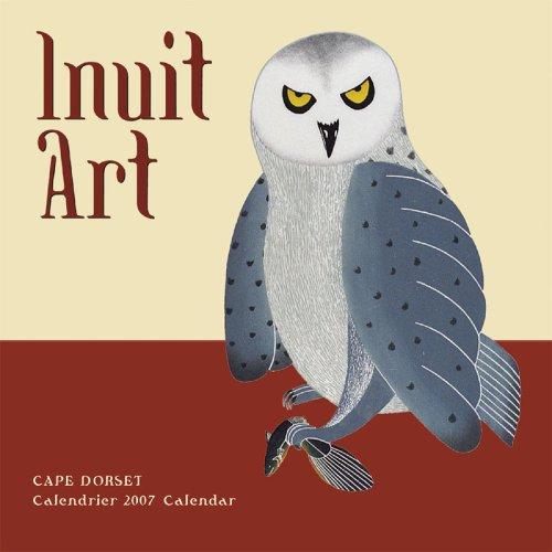 Inuit Art 2007 Mini Wall Calendar (French Edition) ()