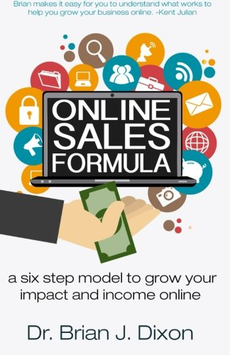 Online Sales Formula: a six step model to grow your impact and income online